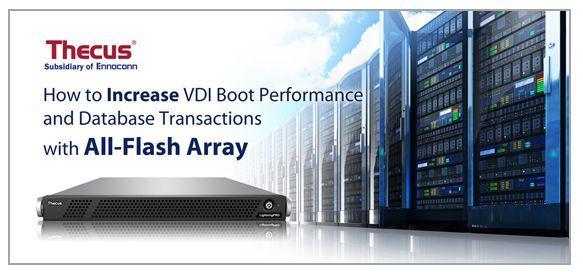 如何利用全快閃記憶體儲存陣列(All-Flash Array)提高VDI Boot效能及資料庫執行速度