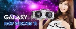XF八月新企劃:夏日正妹特派員【GALAXY GTX780 Ti HOF+ 3GB & GT730 GC 1GD5】