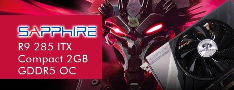 [XF] ITX主機最佳選擇-Sapphire R9 285 ITX Compact 2GB GDDR5 OC評測