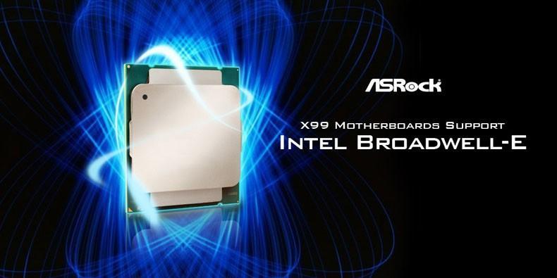 ASRock X99主機板更新BIOS後可支援最新的Broadwel-E處理器