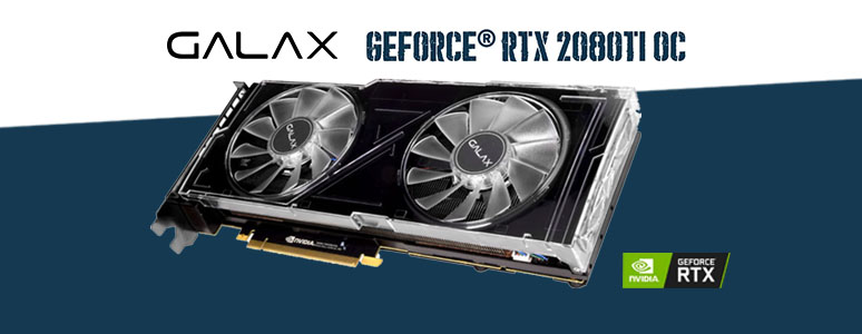 GALAX GeForce RTX 2080Ti OC 顯示卡 - XFastest - GALAX-RTX2080-TI-OC_774x300.jpg